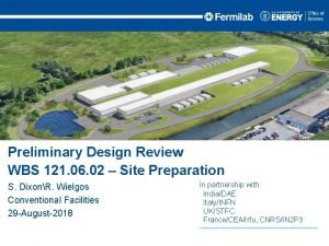 Preliminary Design Review WBS 121 06 02 Site