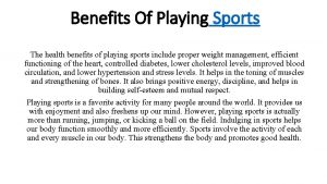Benefits Of Playing Sports The health benefits of