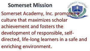 Somerset Mission Somerset Academy Inc promotes a culture