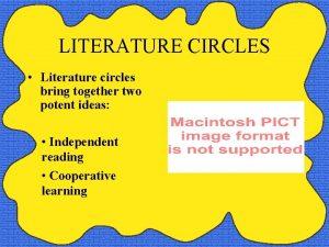 LITERATURE CIRCLES Literature circles bring together two potent