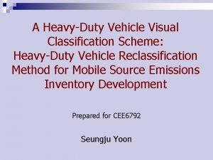 A HeavyDuty Vehicle Visual Classification Scheme HeavyDuty Vehicle