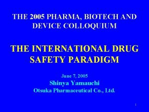THE 2005 PHARMA BIOTECH AND DEVICE COLLOQUIUM THE