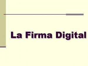 La Firma Digital Firma Digital n Que es