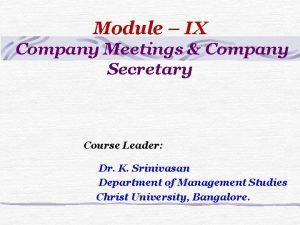Module IX Company Meetings Company Secretary Course Leader