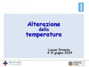 Alterazione della temperatura Lucani Ernesta 4 5 giugno