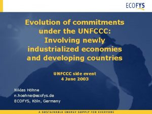Evolution of commitments under the UNFCCC Involving newly