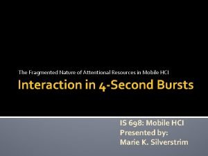 The Fragmented Nature of Attentional Resources in Mobile
