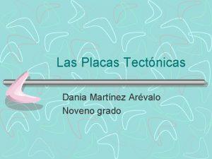 Las Placas Tectnicas Dania Martnez Arvalo Noveno grado
