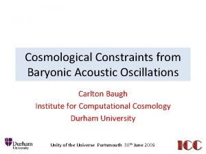 Cosmological Constraints from Baryonic Acoustic Oscillations Carlton Baugh