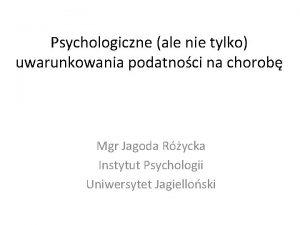 Psychologiczne ale nie tylko uwarunkowania podatnoci na chorob
