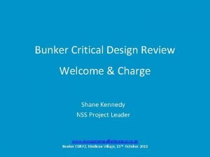 Bunker Critical Design Review Welcome Charge Shane Kennedy