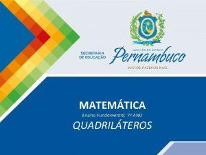 MATEMTICA Ensino Fundamental 7 ANO QUADRILTEROS Matemtica 7