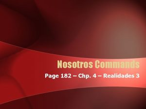 Nosotros Commands Page 182 Chp 4 Realidades 3