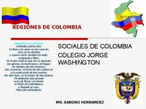 REGIONES DE COLOMBIA ORACIN A LA PATRIA Colombia