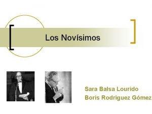 Los Novsimos Sara Balsa Lourido Boris Rodrguez Gmez