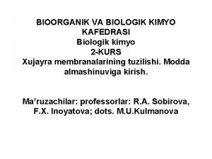 BIOORGANIK VA BIOLOGIK KIMY KAFEDRASI Biologik kimyo 2