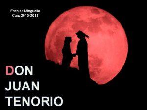 Escoles Minguella Curs 2010 2011 DON JUAN TENORIO