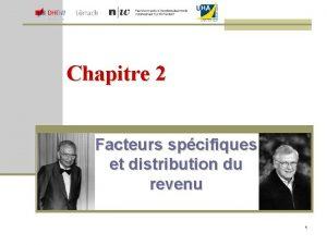 Chapitre 2 Facteurs spcifiques et distribution du revenu