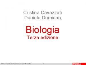 Cristina Cavazzuti Daniela Damiano Biologia Terza edizione Cristina