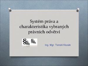 Systm prva a charakteristika vybranch prvnch odvtv Ing