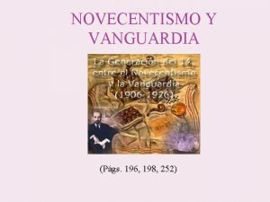 NOVECENTISMO Y VANGUARDIA Pgs 196 198 252 HISTORIA