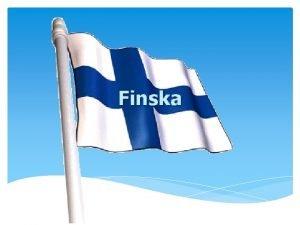Finska Naravnogeografske znailnosti LEGA S Evrope Sosednje drave