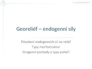 VY32INOVACE26 17 Georelif endogenn sly Psoben endogennch sil