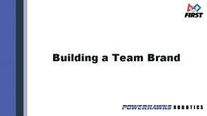 Building a Team Brand Agenda Intro Building the