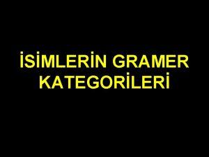 SMLERN GRAMER KATEGORLER SMLERN GRAMER KATEGORLER Gramer kategorisi