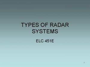 TYPES OF RADAR SYSTEMS ELC 451 E 1