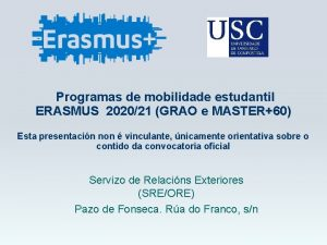 Programas de mobilidade estudantil ERASMUS 202021 GRAO e