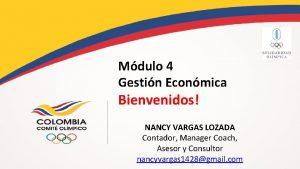 Mdulo 4 Gestin Econmica Bienvenidos NANCY VARGAS LOZADA
