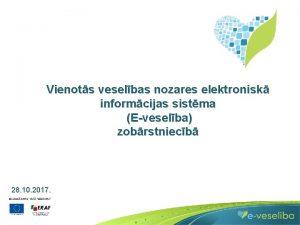 Vienots veselbas nozares elektronisk informcijas sistma Eveselba zobrstniecb