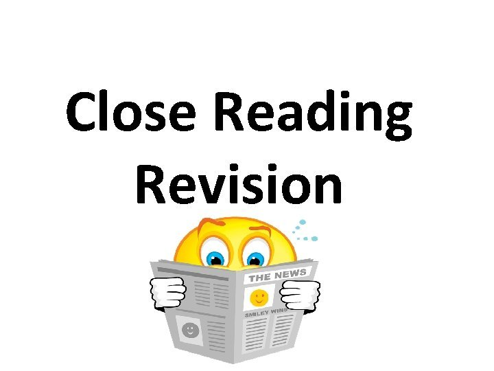 Close Reading Revision Close reading guidelines 1 Read