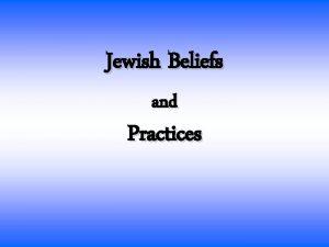 Jewish Beliefs and Practices Basic Jewish Beliefs Maimonides