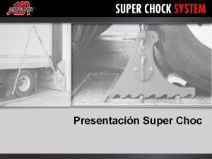 Presentacin Super Choc ESTADSTICAS 260 accidentes de autoelevador