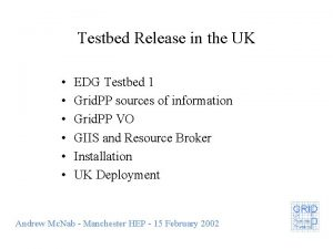 Testbed Release in the UK EDG Testbed 1