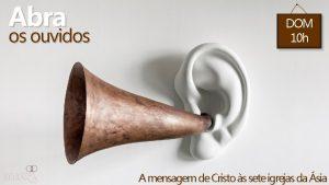 Abra os ouvidos DOM 10 h A mensagem