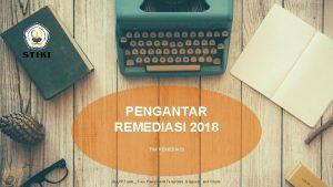 PENGANTAR REMEDIASI 2018 TIM REMEDIASI ALLPPT com Free