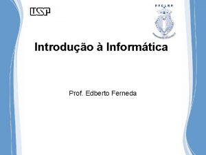 Introduo Informtica Prof Edberto Ferneda Softwares Aplicativos Softwares