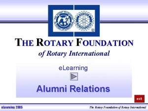 THE ROTARY FOUNDATION of Rotary International e Learning