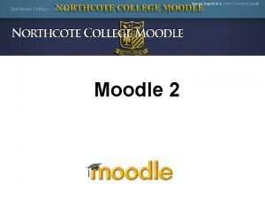 Moodle 2 What is Moodle It is not
