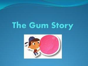 The Gum Story Gum Story Gloss BOY GUM