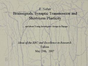 E Neher Brainsignals Synaptic Transmission and Shortterm Plasticity