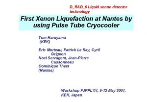 DRD6 Liquid xenon detector technology First Xenon Liquefaction