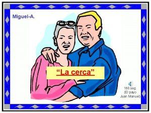 MiguelA La cerca 168 seg El payo Juan