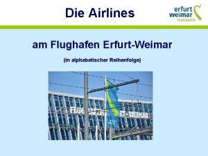 Die Airlines am Flughafen ErfurtWeimar in alphabetischer Reihenfolge