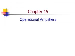 Chapter 15 Operational Amplifiers Components n Discrete Components