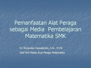 Pemanfaatan Alat Peraga sebagai Media Pembelajaran Matematika SMK