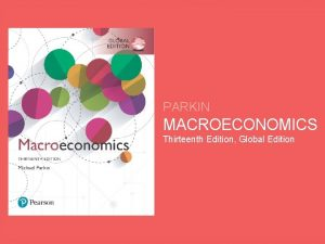 PARKIN MACROECONOMICS Thirteenth Edition Global Edition 13 FISCAL